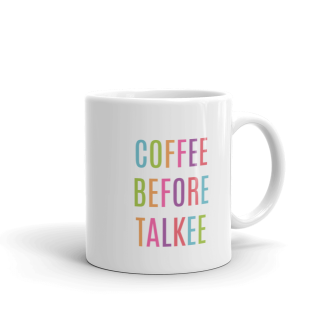 coffee_before_talkee_mockup_Handle-on-Right_11oz